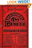 Jerry Thomas' Bartenders Guide: How To Mix Drinks 1862 Reprint: A Bon Vivant's Companion