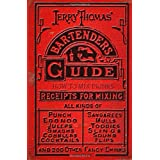 Jerry Thomas' Bartenders Guide: How To Mix Drinks 1862 Reprint: A Bon Vivant's Companion ~ Jerry Thomas