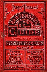Jerry Thomas' Bartenders Guide: How to Mix Drinks: A Bon Vivant's Companion