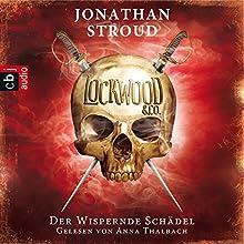 Der Wispernde Schädel (Lockwood & Co. 2) Hörbuch von Jonathan Stroud Gesprochen von: Anna Thalbach