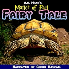 A Matter-of-Fact Fairy Tale (       UNABRIDGED) by A. A. Milne Narrated by Glenn Hascall