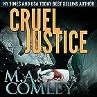 Cruel Justice: Justice Series, Book 1 Hörbuch von M A Comley Gesprochen von: Anna Parker-Naples