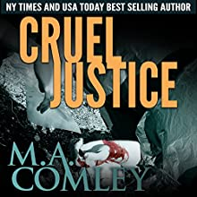 Cruel Justice: Justice Series, Book 1 Audiobook by M A Comley Narrated by Anna Parker-Naples
