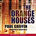 The Orange Houses (       UNABRIDGED) by Paul Griffin Narrated by Robin Miles