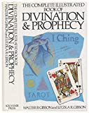 img - for Complete Illustrated Book of Divination & Prophecy by Walter B Gibson (1991-08-01) book / textbook / text book