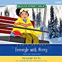 Freestyle with Avery: A Beacon Street Girls Special Adventure (       UNABRIDGED) by Annie Bryant Narrated by Jennifer Betit Yen