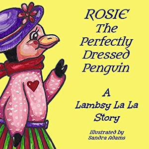 Rosie The Perfectly Dressed Penguin Audiobook
