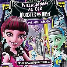 Willkommen an der Monster High (Monster High): Das Original-Hörspiel zum Film Hörspiel von Susanne Sternberg Gesprochen von: Carmen Katt, Julia Meynen, Lydia Morgenstern, Tanja Schmitz, Esra Vural