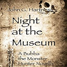 Night at the Museum: A Bubba the Monster Hunter Novella Audiobook by John G. Hartness Narrated by John Solo