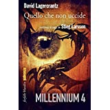 Quello che non uccide - di David Lagercrantz