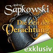 Die Zeit der Verachtung (The Witcher 2) | Andrzej Sapkowski