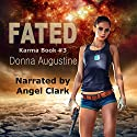 Fated: Karma Series, Book 3 (       UNABRIDGED) by Donna Augustine Narrated by Angel Clark