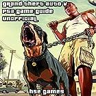 Grand Theft Auto V PS3 Game Guide Unofficial Hörbuch von  Hse Games Gesprochen von: Tim Titus