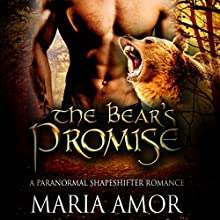 The Bear's Promise: A Paranormal Shapeshifter Romance Audiobook by Maria Amor Narrated by  Mister Plug