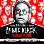 Ep. 10: Government, Inc. and Jesus Magic | Lewis Black