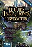 Le guide de l'Invocateur League of Le...