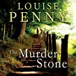 The Murder Stone: Chief Inspector Gamache, Book 4 (       UNABRIDGED) by Louise Penny Narrated by Adam Sims