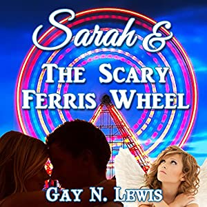 Sarah and the Scary Ferris Wheel | [Gay N Lewis]