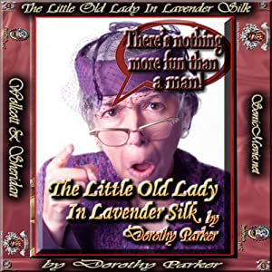 The Little Old Lady in Lavender Silk | [Dorothy Parker]