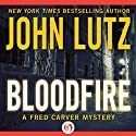 Bloodfire: Fred Carver Mystery, Book 6 (       UNABRIDGED) by John Lutz Narrated by Joe Barrett