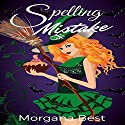 Spelling Mistake: The Kitchen Witch, Book 4 Audiobook by Morgana Best Narrated by Tiffany Dougherty
