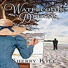 Watercolor Dreams (       UNABRIDGED) by Sherry Kyle Narrated by Mary Ann Jacobs