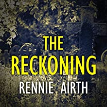 The Reckoning (       UNABRIDGED) by Rennie Airth Narrated by Peter Wickham
