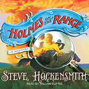 Holmes on the Range | [Steve Hockensmith]