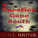 Vacation Gone South: A Novella | Will Brink