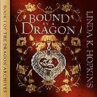 Bound by a Dragon: The Dragon Archives, Book 1 Hörbuch von Linda K. Hopkins Gesprochen von: Linda Hopkins
