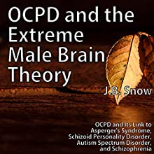 OCPD and the Extreme Male Brain Theory Audiobook by J.B. Snow Narrated by Gene Blake