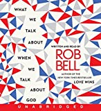 What We Talk About When We Talk About God CD