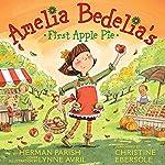 Amelia Bedelia's First Apple Pie | Herman Parish