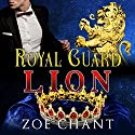 Royal Guard Lion: BBW Lion Shifter Paranormal Romance Audiobook by Zoe Chant Narrated by Sarah Ravenwood