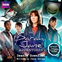 The Sarah Jane Adventures: Deadly Download (       UNABRIDGED) by Jason Arnopp Narrated by Elisabeth Sladen