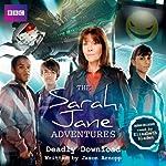 The Sarah Jane Adventures: Deadly Download   Jason Arnopp