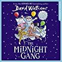 The Midnight Gang Audiobook by David Walliams Narrated by David Walliams, Peter Serafinowicz, Morwenna Banks, Nitin Ganatra, Ellen Thomas