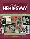 "Robert K. Elder, et. al. ""Hidden Hemingway: Inside the Ernest Hemingway Archives of Oak Park"" (Kent State UP, 2016)"
