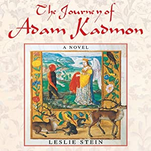 The Journey of Adam Kadmon: A Novel | [Leslie Stein]