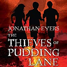 The Thieves of Pudding Lane (       UNABRIDGED) by Jonathan Eyers Narrated by Matt Davies