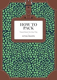 Book Cover: How to Pack: Travel Smart for Any Trip