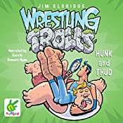 Hunk and Thud: Wrestling Trolls: Match Two: Wrestling Trolls, Book 2 | Jim Eldridge