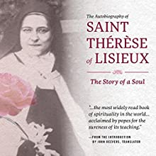 The Autobiography of Saint Therese of Lisieux: The Story of a Soul Audiobook by Therese Martin, John Beevers (translator) Narrated by Sherry Kennedy Brownrigg