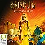 Cairo Jim and the Sumptuous Stash of Silenus   Geoffrey McSkimming