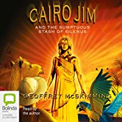 Cairo Jim and the Sumptuous Stash of Silenus | Geoffrey McSkimming