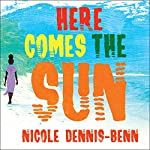 Here Comes the Sun: A Novel | Nicole Dennis-Benn