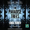 The Paradise Trees Audiobook by Linda Huber Narrated by Meriel Scholfield