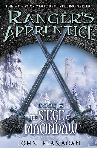 The Siege of Macindaw (Ranger's Apprentice Book 6), John Flanagan