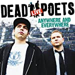 The Dead Poets Live: Anywhere and Everywhere |  Audible Studios