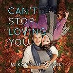 Can't Stop Loving You | Miranda Liasson